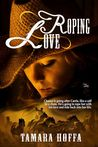 Roping Love (Circle R Ranch, #1)