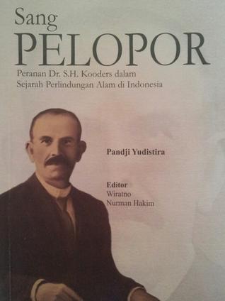 Sang Pelopor: Peranan Dr. S.H. Kooders dalam Sejarah Perlindungan Alam di Indonesia