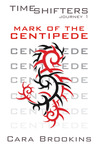 Mark of the Centipede (Timeshifters Journey, #1)
