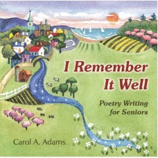 I Remember It Well: Poetry Writing for Seniors