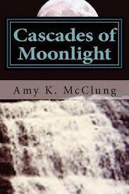 Descargar Cascades of moonlight epub gratis online Amy K. Mcclung