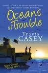 Oceans of Trouble by Travis Casey