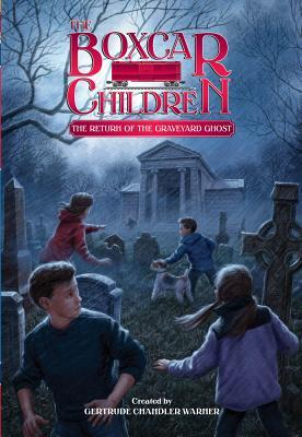 The Return of the Graveyard Ghost (The Boxcar Children, #133)