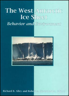The West Antarctic Ice Sheet: Behavior And Environment