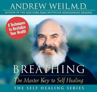 Ebook Breathing: The Master Key to Self Healing by Andrew Weil read!