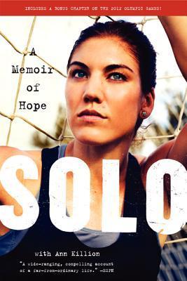 Solo: A Memoir of Hope por Hope Solo