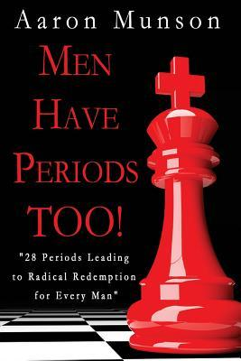 men-have-periods-too-28-periods-leading-to-radical-redemption-for-every-man