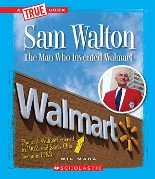 Sam walton the man who invented walmart by wil mara 17243873 fandeluxe Gallery
