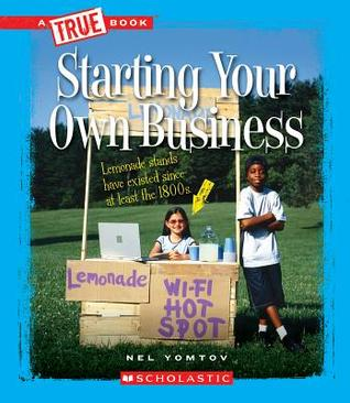 Starting Your Own Business (True Book: Great American Business) (Library Edition)