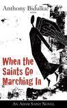 When the Saints Go Marching in: An Adam Saint Novel