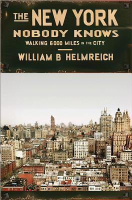 The New York Nobody Knows: Walking 6,000 Miles in the City