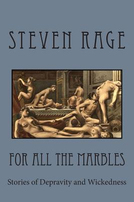 For All The Marbles by Steven Rage