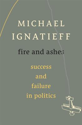 fire-and-ashes-success-and-failure-in-politics