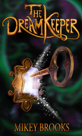 The Dream Keeper (Dream Keeper Chronicles, #1)