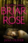 Briar Rose by Jana Oliver