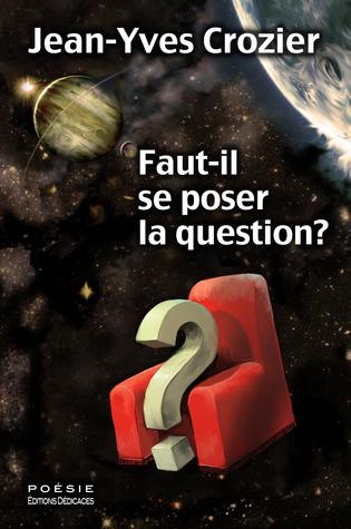 Faut-il se poser la question?