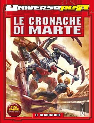 Universo Alfa n. 12: Le cronache di Marte - Il gladiatore