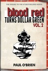 Blood Red Turns Dollar Green Vol. 2