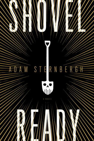 Shovel Ready (Spademan, #1)