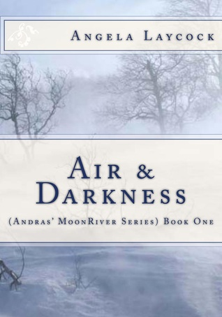 Air & Darkness (Andras' MoonRiver Series) Book One