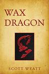 Wax Dragon