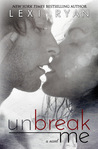 Download Unbreak Me (Splintered Hearts, #1)