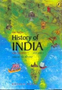 The Puffin History of India for Children, Volume 1: 3000 BC - AD 1947