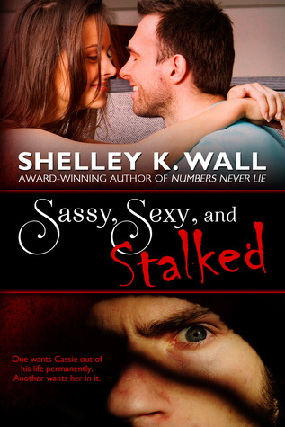 Sassy, Sexy, and Stalked