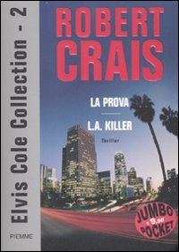 Elvis Cole Collection 2: La prova - L.A. Killer
