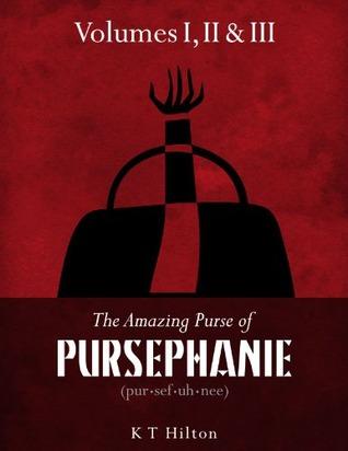 The Amazing Purse of Pursephanie: Volumes I, II, & III