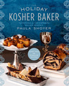 The Holiday Kosher Baker: More than 120 recipes for delicious, traditional & contemporary holiday desserts