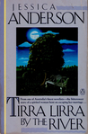 Tirra Lirra by the River by Jessica Anderson