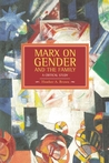 Marx on Gender and the Family: A Critical Study