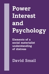 Power, Interest and Psychology: Elements of a Social Materialist Understanding of Distress