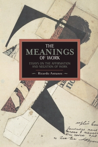 the-meanings-of-work-essays-on-the-affirmation-and-negation-of-work