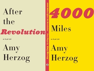 After the Revolution and 4000 Miles: Two Plays