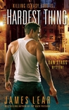 The Hardest Thing (Dan Stagg Mystery #1)