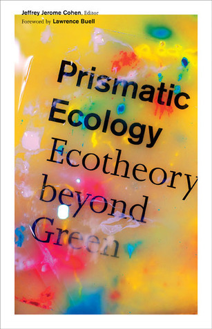 Prismatic Ecology: Ecotheory beyond Green