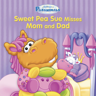 Pajanimals: Sweet Pea Sue Misses Mom and Dad