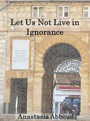 Let Us Not Live in Ignorance