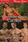 Three Men and a Woman: Caroline (Three Men and a Woman #2)