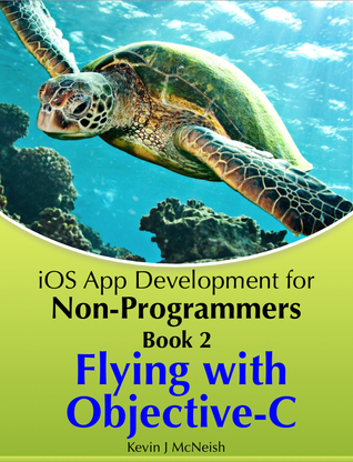 Flying with Objective-C (iOS App Development for Non-Programmers #2)