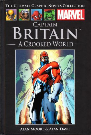 Captain Britain: A Crooked World (Marvel Ultimate Graphic Novels Collection)