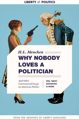 why nobody loves a politician and other controversial essays on  17874811