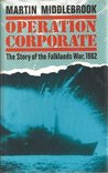 Operation Corporate by Martin Middlebrook