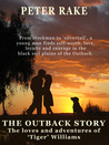 The Outback Story - The Loves and Adventures of 'Tiger' Williams