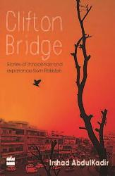 Ebook Clifton Bridge: Stories of Innocence and Experience from Pakistan by Irshad AbdulKadir TXT!