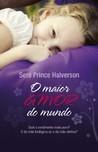 O Maior Amor do Mundo by Seré Prince Halverson