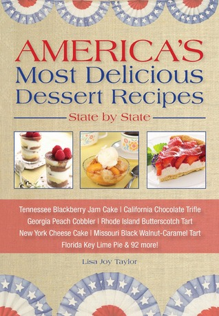America's Most Delicious Dessert Recipes: State by State
