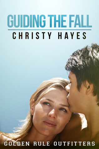 Guiding the Fall(Golden Rule Outfitters 2) - Christy Hayes